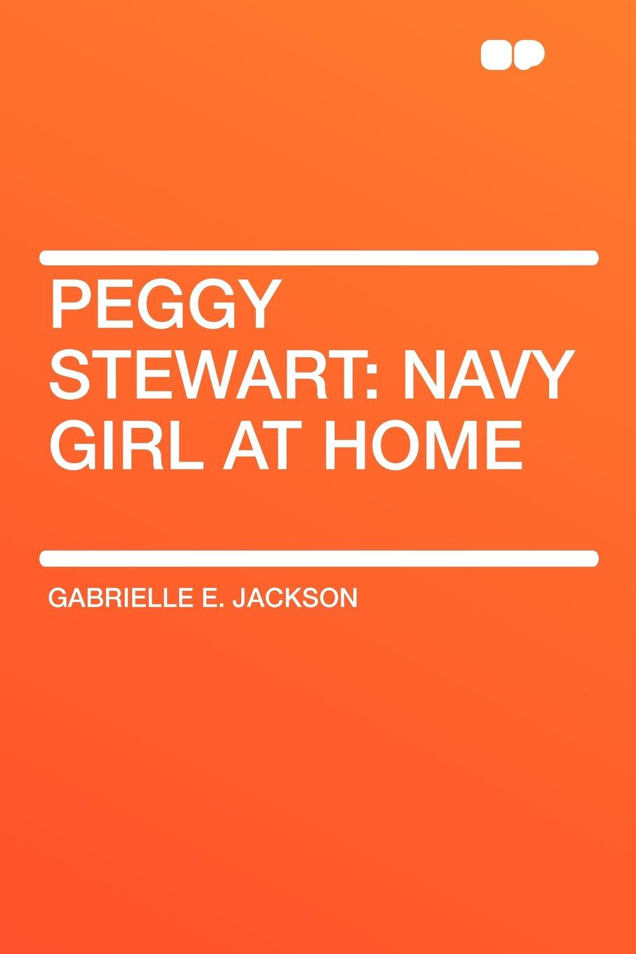 Gabrielle E. Jackson Peggy Stewart. Navy Girl at Home peggy moreland tanner ties