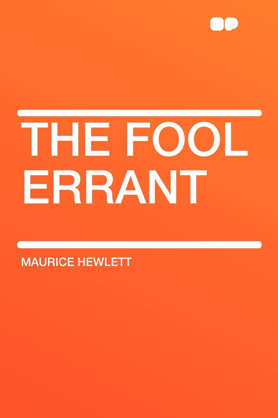 Maurice Hewlett The Fool Errant fool s quest book 2 of the fitz and the fool trilogy