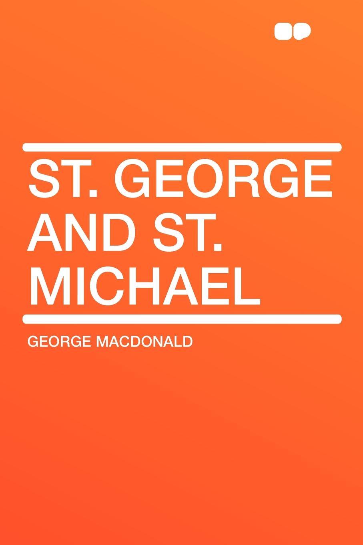 MacDonald George St. George and St. Michael george macdonald st george and st michael