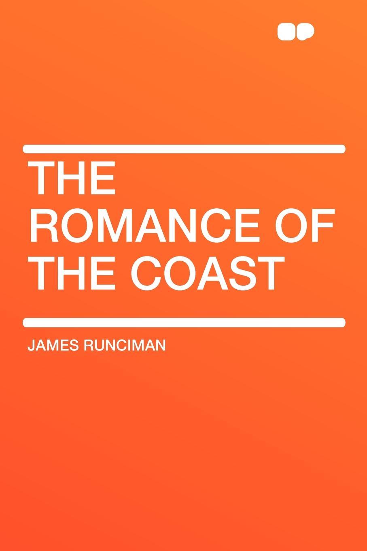 James Runciman The Romance of the Coast цена в Москве и Питере