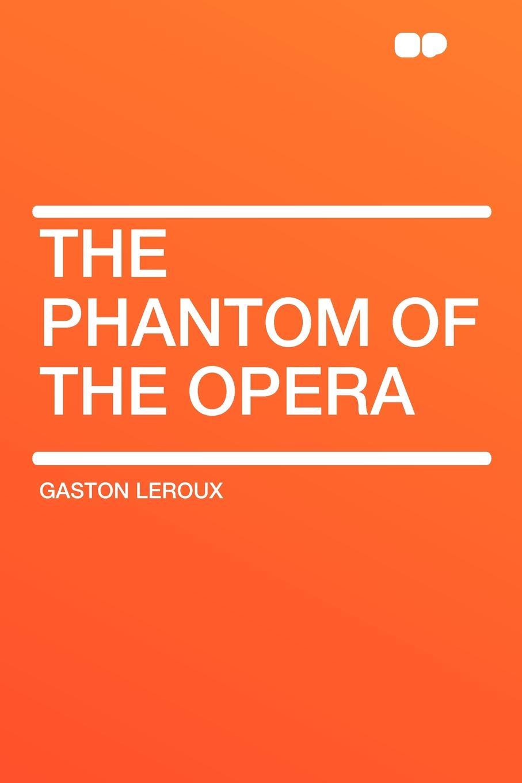 Gaston Leroux The Phantom of the Opera leroux gaston the phantom of the opera cd