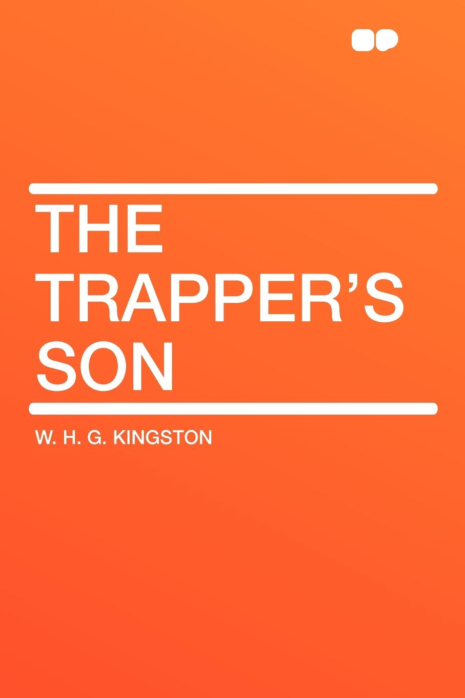 W. H. G. Kingston The Trapper's Son the son