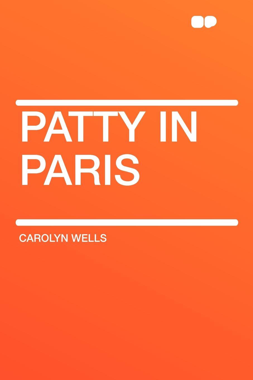 Carolyn Wells Patty in Paris patty salier the sex test