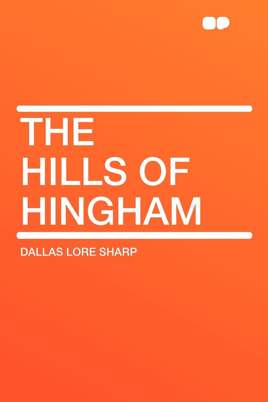 цена Dallas Lore Sharp The Hills of Hingham онлайн в 2017 году