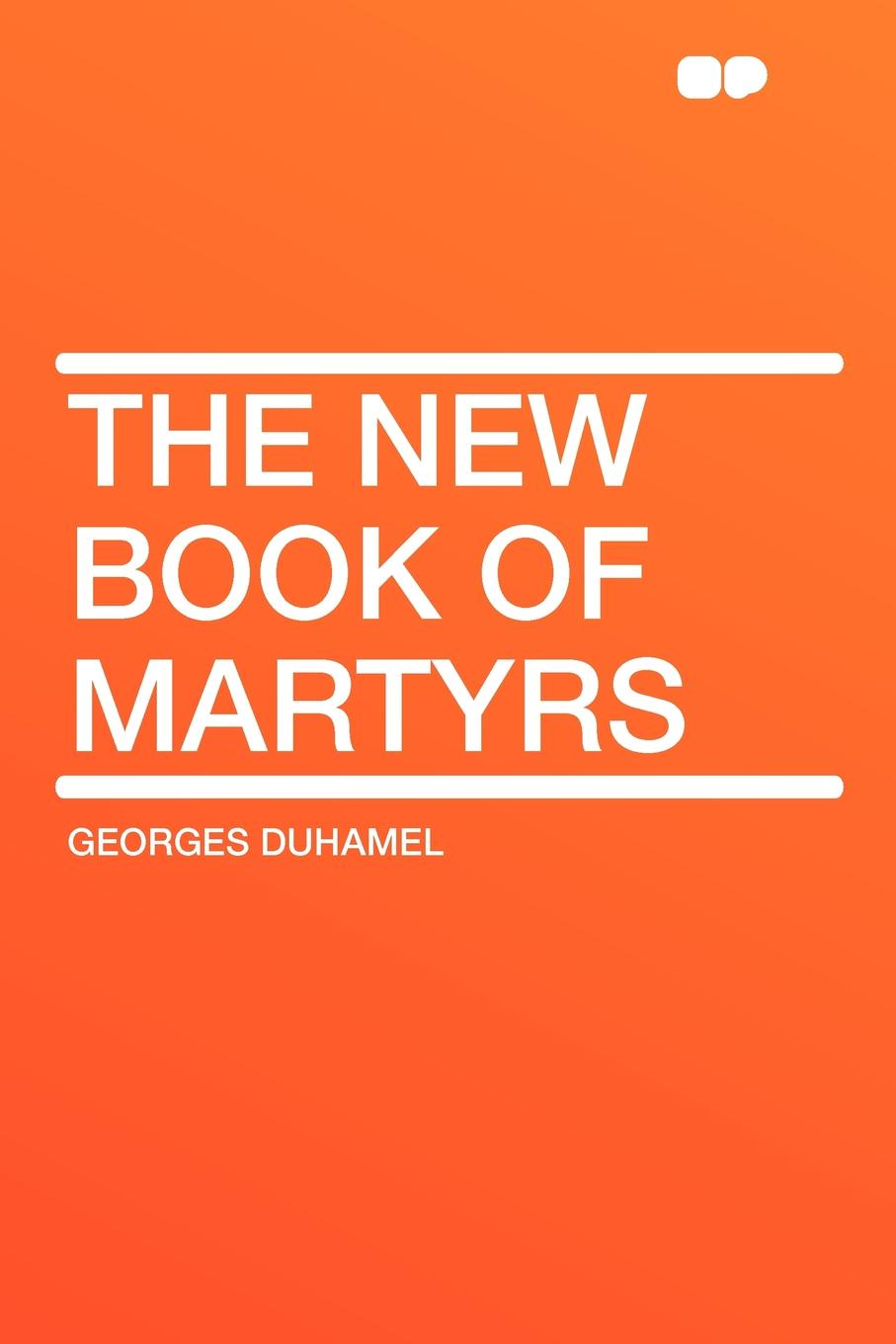 Georges Duhamel The New Book of Martyrs autumn jackson counts sins of the martyrs