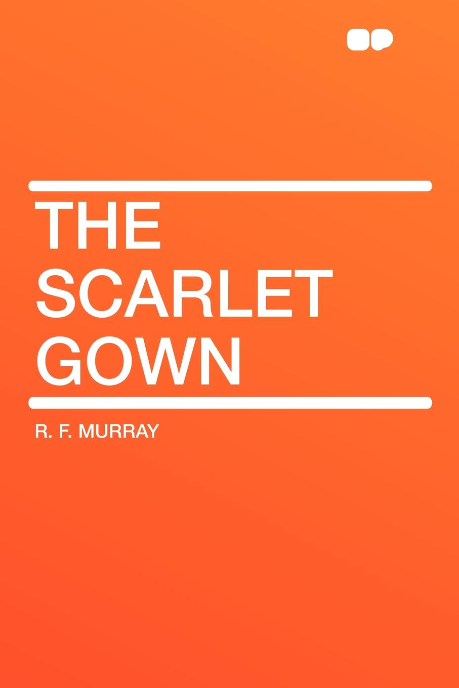 R. F. Murray The Scarlet Gown the scarlet bride
