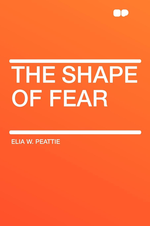 Elia W. Peattie The Shape of Fear layers of fear картина