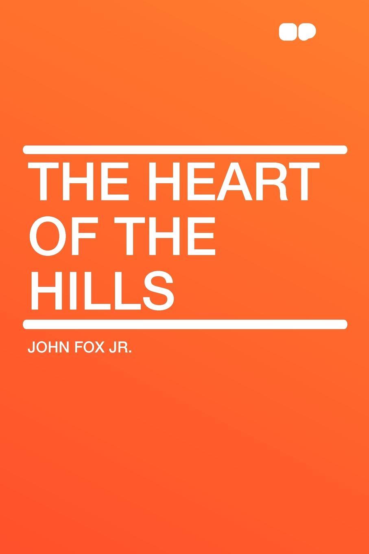 John Fox Jr. The Heart of the Hills