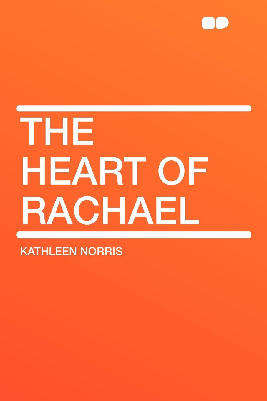 Kathleen Norris The Heart of Rachael kathleen norris the story of julia page