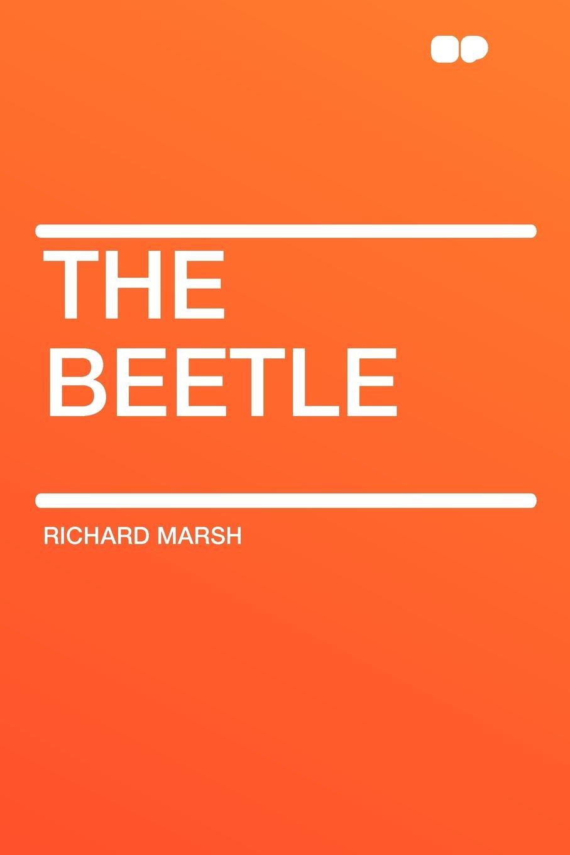 Richard Marsh The Beetle marsh richard the chase of the ruby