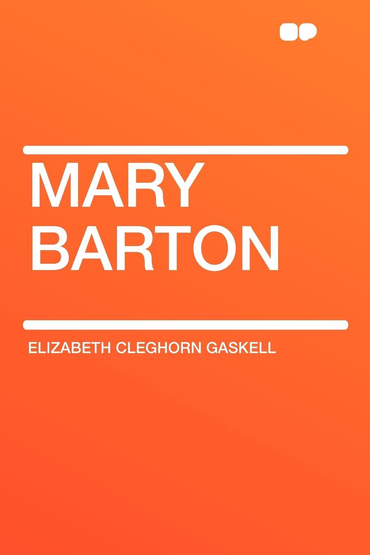 Elizabeth Cleghorn Gaskell Mary Barton elizabeth cleghorn gaskel mr harrison's confessions