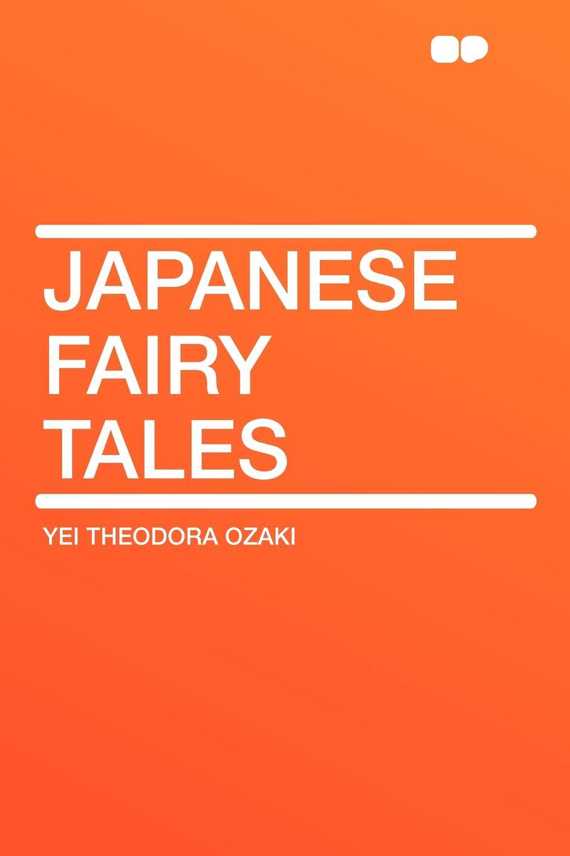 Yei Theodora Ozaki Japanese Fairy Tales fairy tales