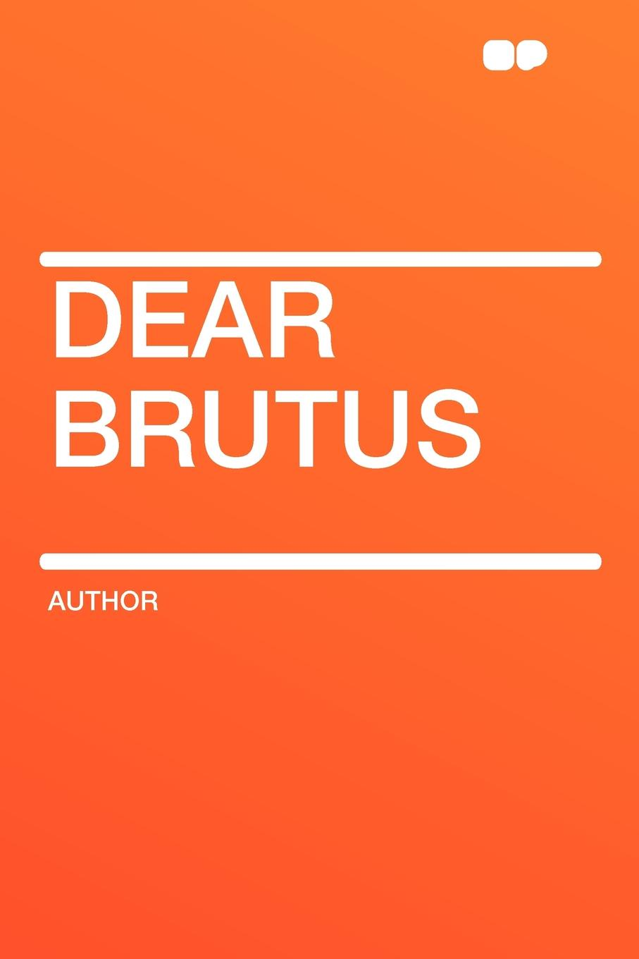 Author Dear Brutus