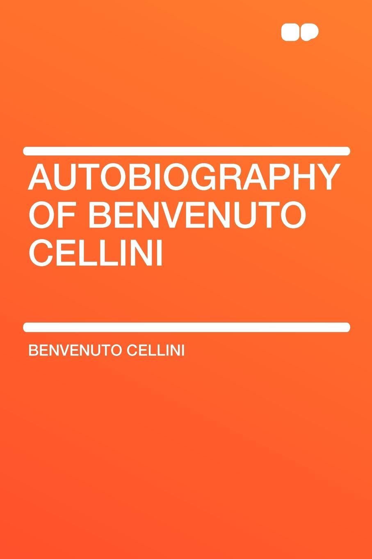 цены Benvenuto Cellini Autobiography of Benvenuto Cellini