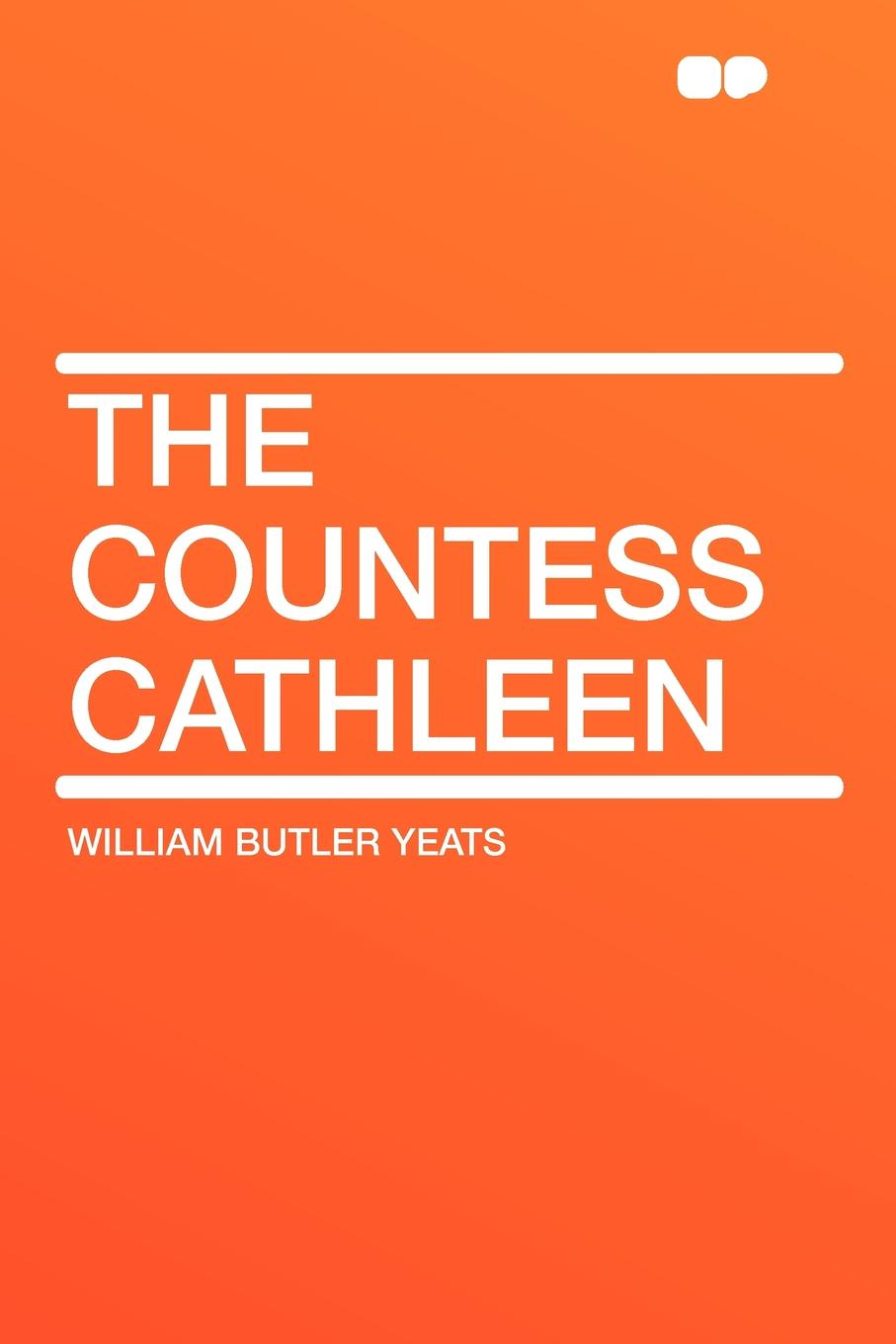 William Butler Yeats The Countess Cathleen