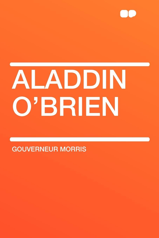 Gouverneur Morris Aladdin OBrien