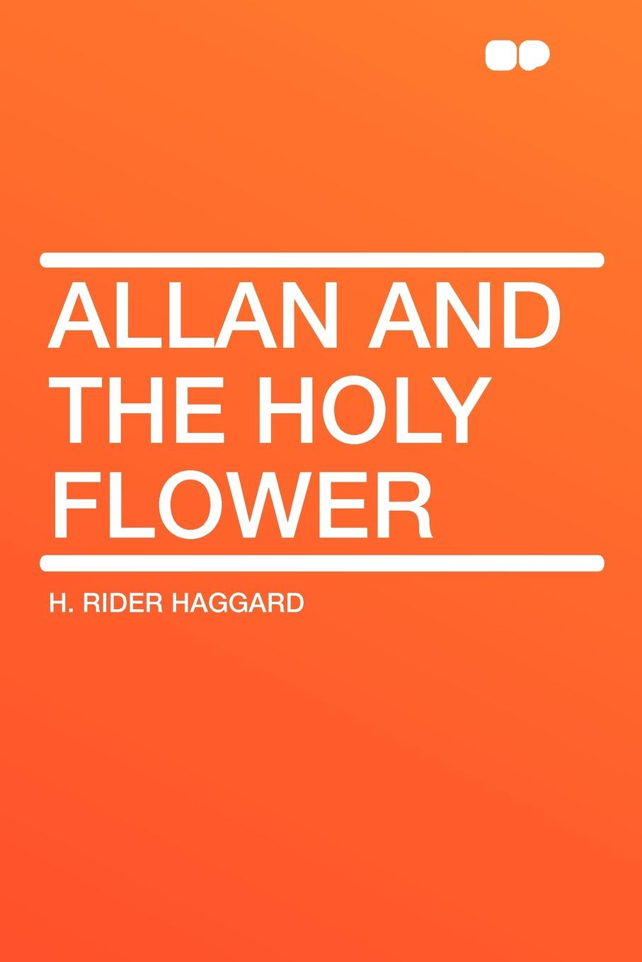 H. Rider Haggard Allan and the Holy Flower haggard h allan s wife
