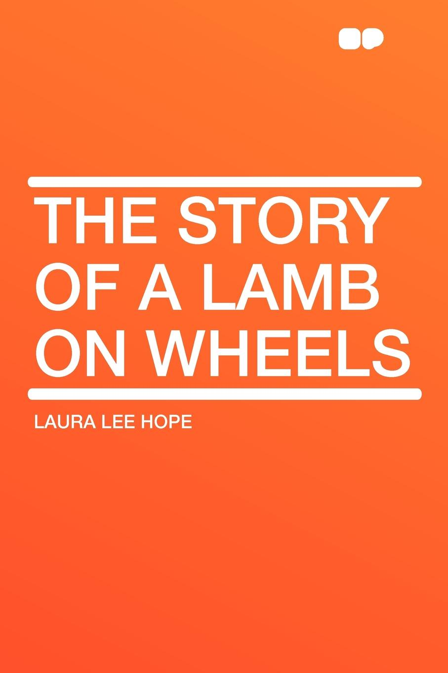 Laura Lee Hope The Story of a Lamb on Wheels the wheels on the bus