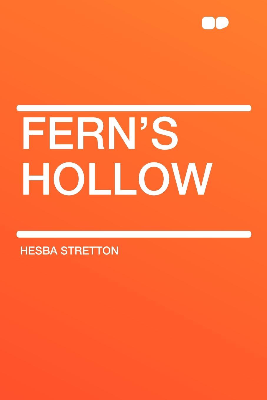 Фото - Hesba Stretton Fern's Hollow brian stretton nudging behavioural safety