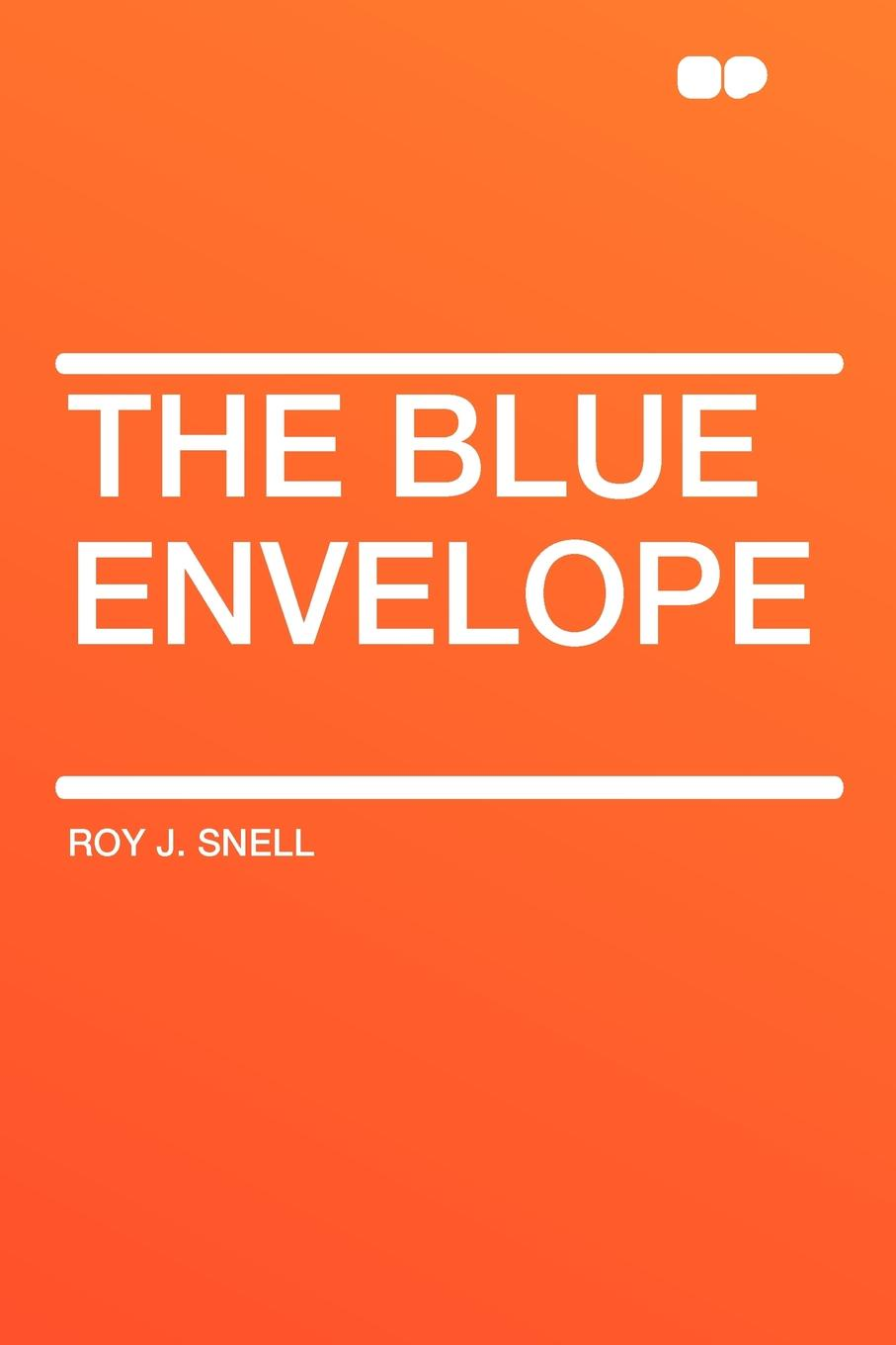 Roy J. Snell The Blue Envelope steven sanabria little blue envelope poetry