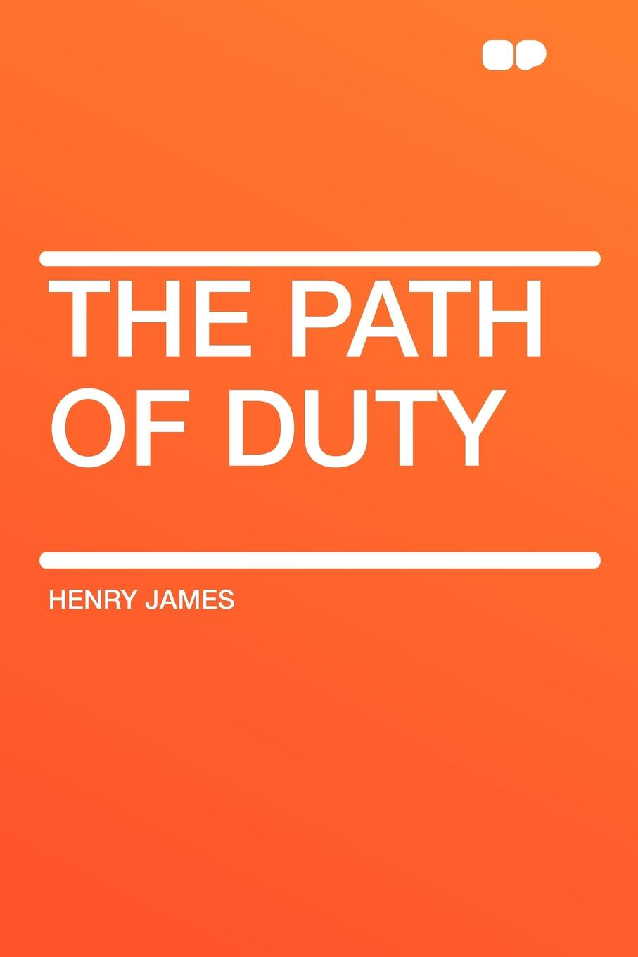 Henry James The Path Of Duty генри джеймс the path of duty