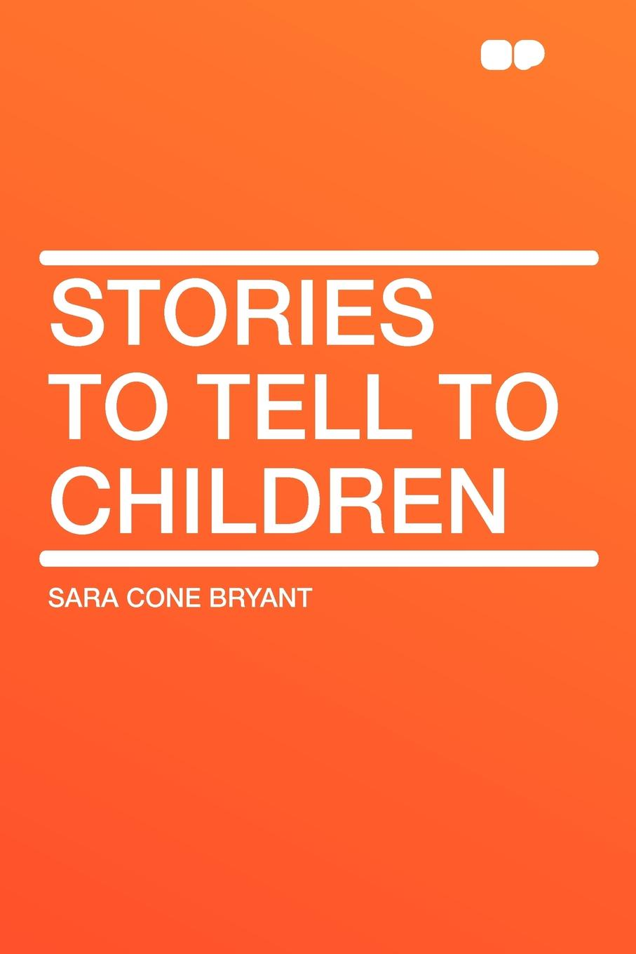 Sara Cone Bryant Stories to Tell to Children scary stories to tell in the dark series more scary stories to tell in the dark scary stories to tell in the dark kids book
