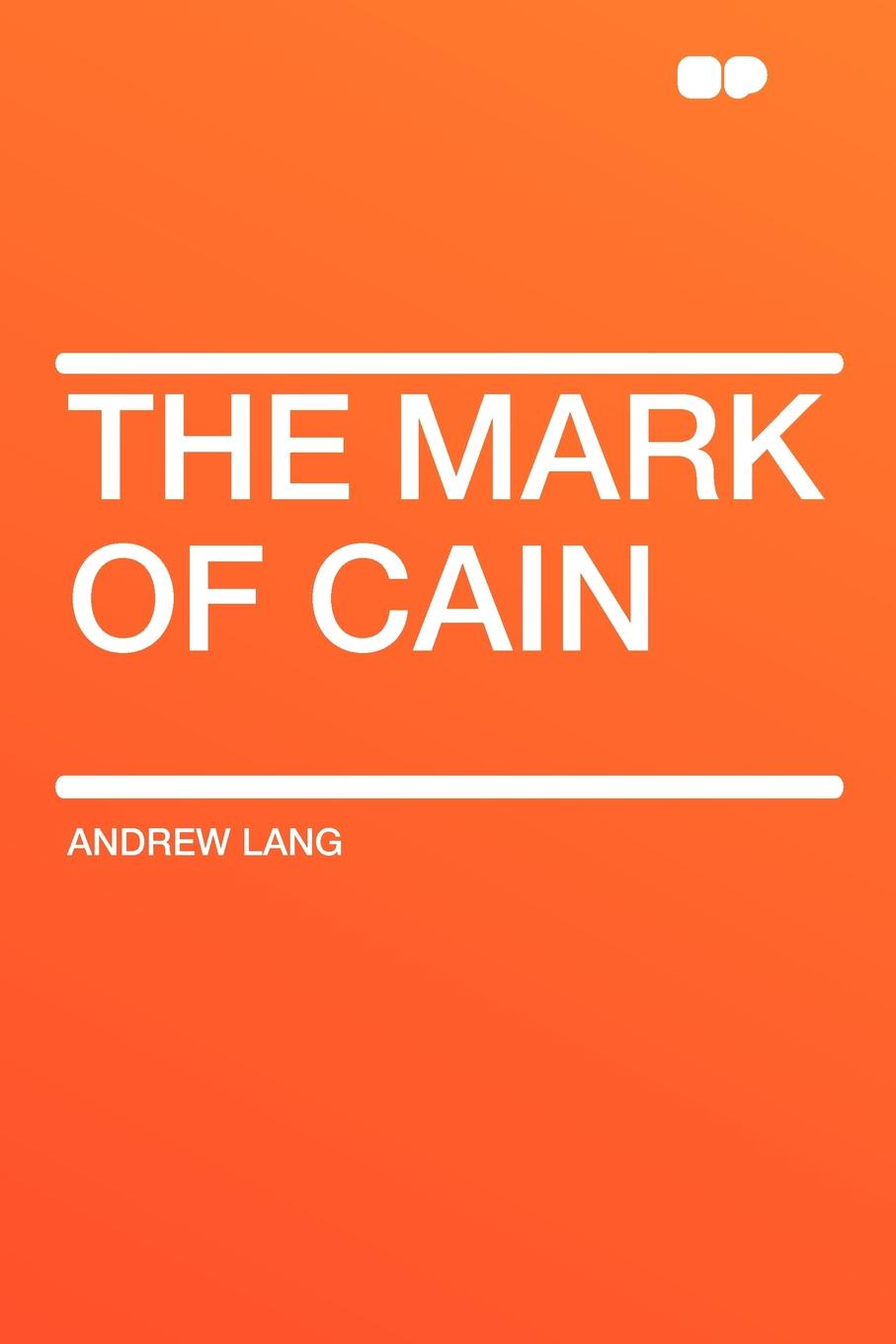 Andrew Lang The Mark Of Cain lang andrew the secret of the totem