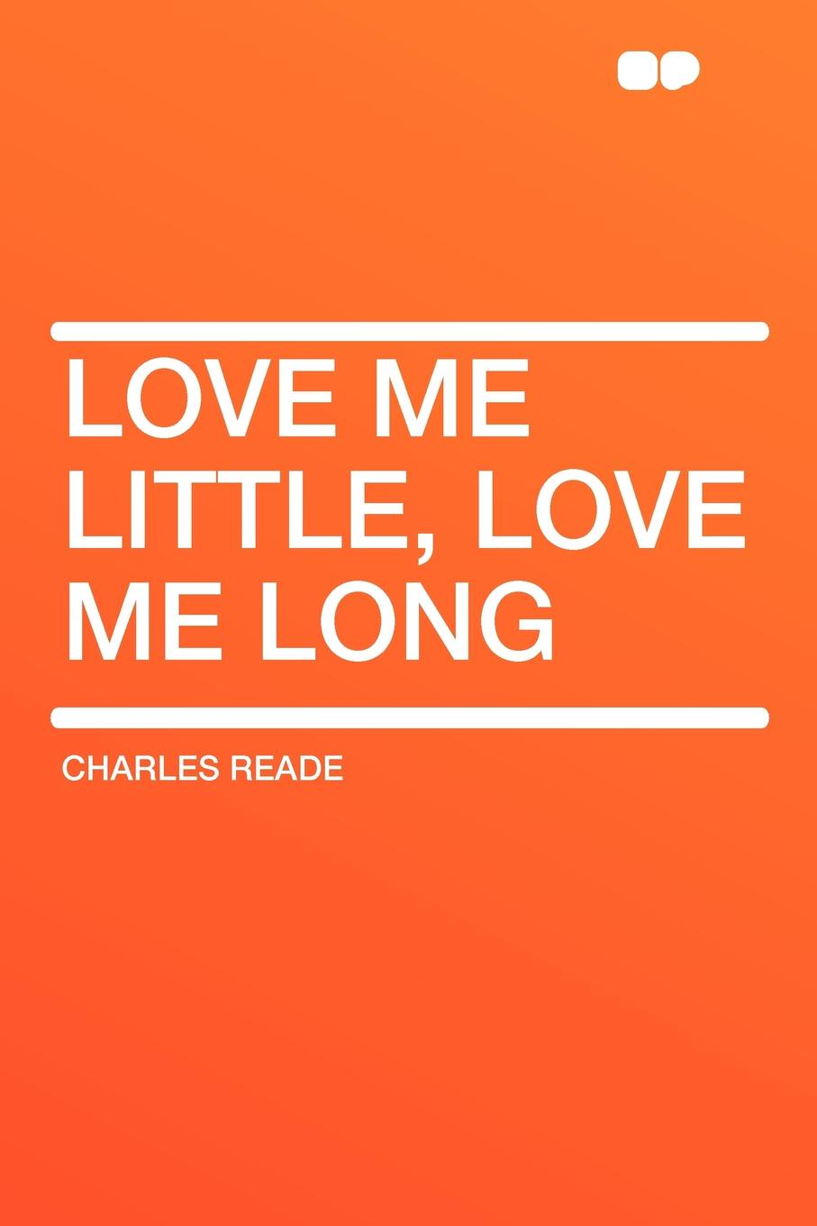 цена Charles Reade Love Me Little, Love Me Long онлайн в 2017 году