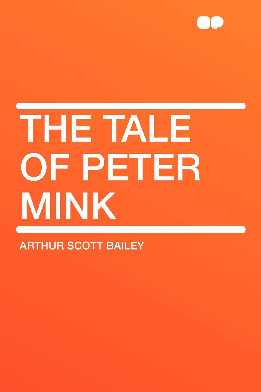 лучшая цена Arthur Scott Bailey The Tale of Peter Mink