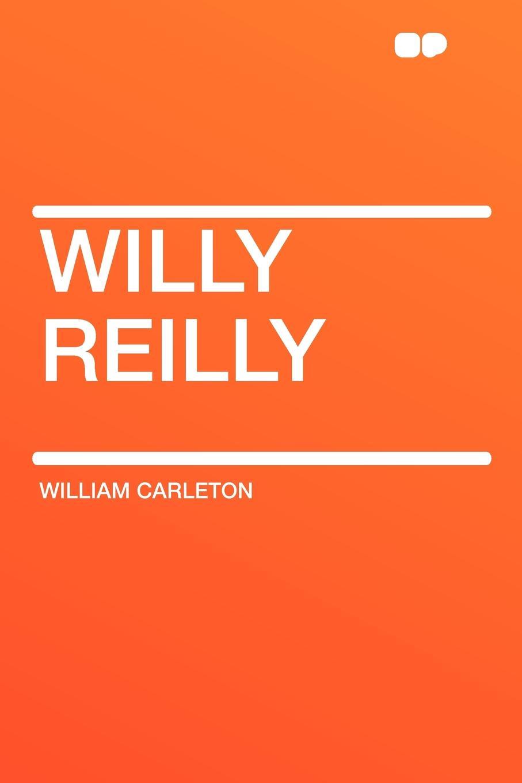 William Carleton Willy Reilly недорого