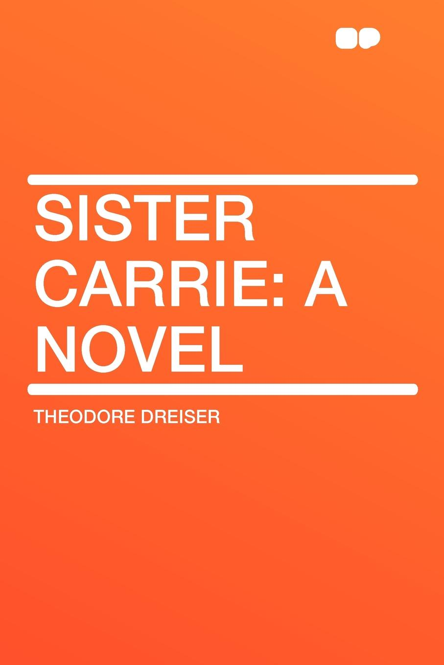 лучшая цена Theodore Dreiser Sister Carrie. a Novel