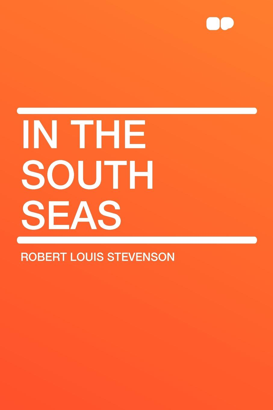 Stevenson Robert Louis In the South Seas across enemy seas