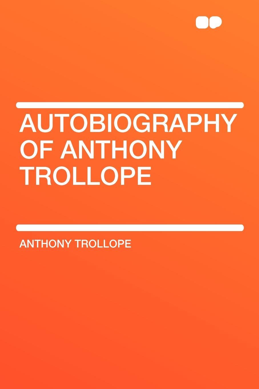 Anthony Trollope Autobiography of Anthony Trollope trollope anthony lady anna
