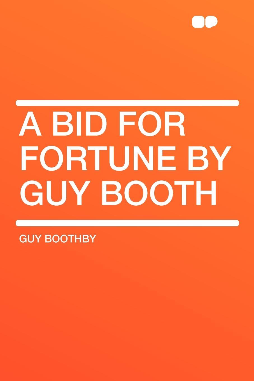все цены на Guy Boothby A Bid for Fortune by Guy Booth онлайн