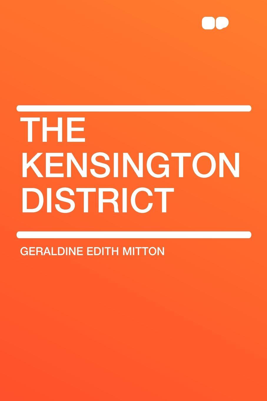 Geraldine Edith Mitton The Kensington District carol ericson the district