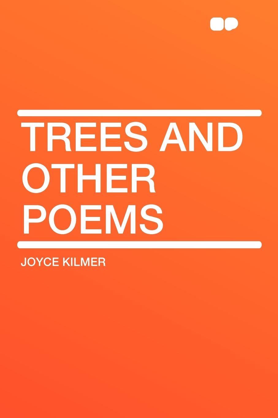 Joyce Kilmer Trees and Other Poems ajurmotts g zannotti william n joyce fishing derby poems in princeton tufts