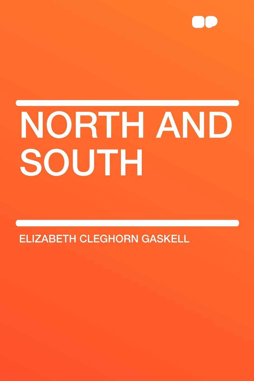 Elizabeth Cleghorn Gaskell North and South