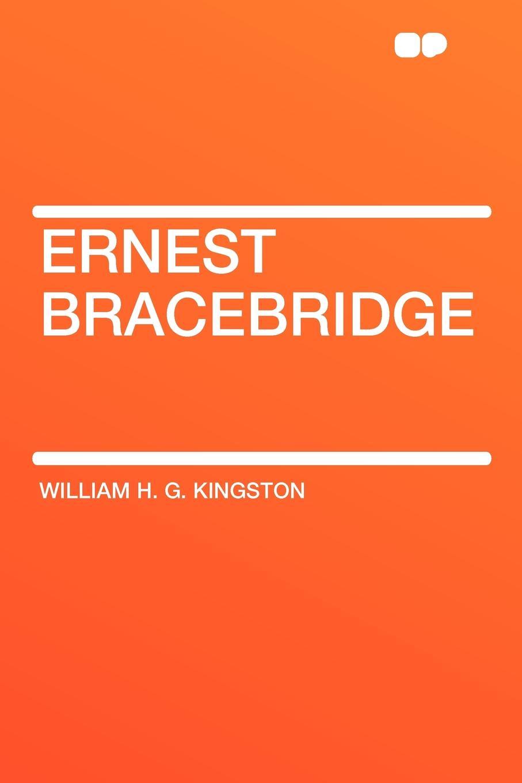 William H. G. Kingston Ernest Bracebridge