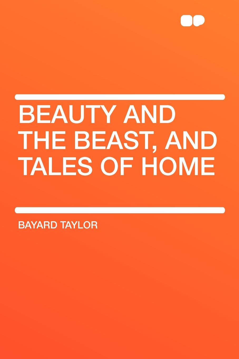 Bayard Taylor Beauty and the Beast, and Tales of Home beauty and the beast