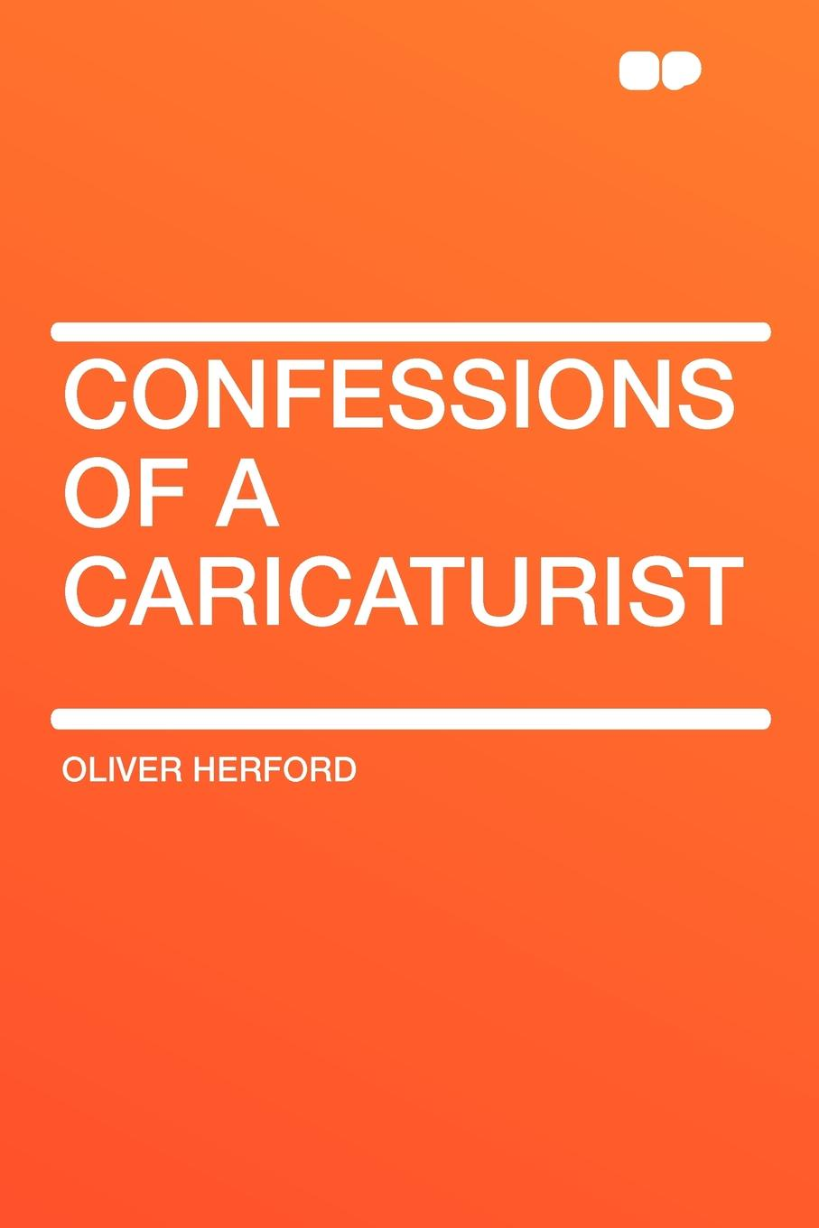 Oliver Herford Confessions of a Caricaturist herford oliver a child s primer of natural history