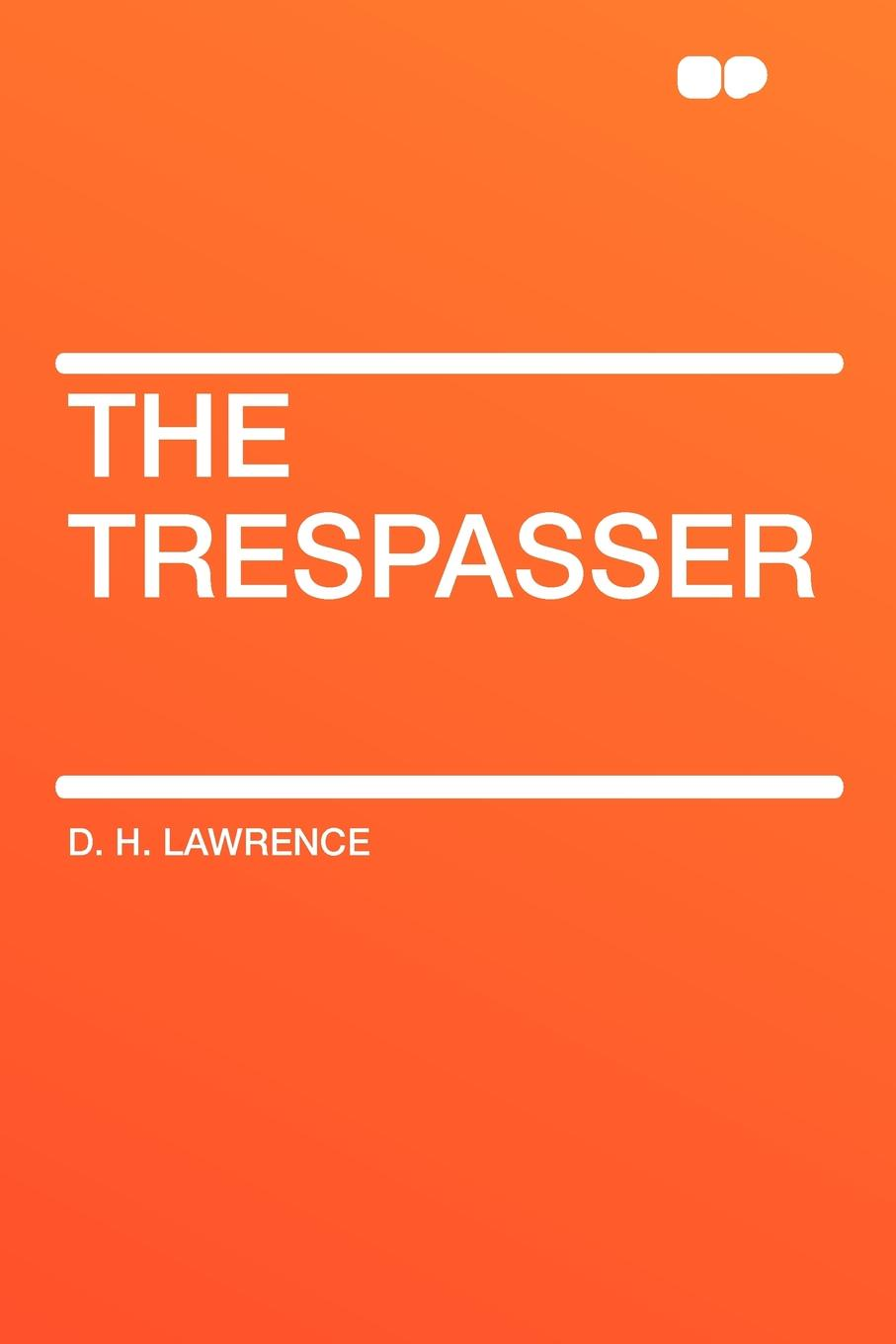 D. H. Lawrence The Trespasser lawrence d h the rainbow