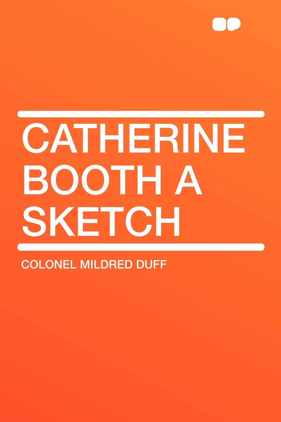 Colonel Mildred Duff Catherine Booth a Sketch цена и фото
