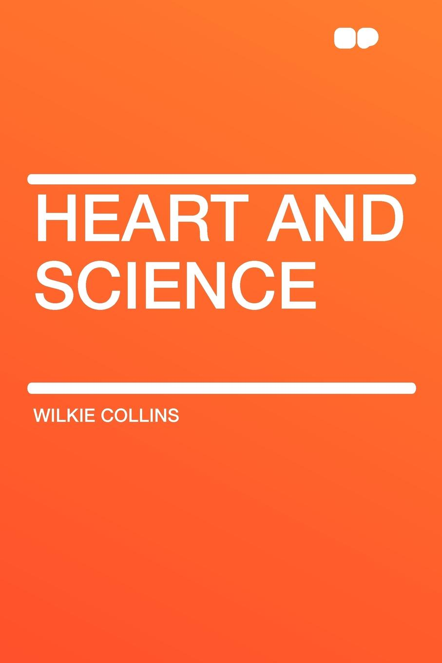 Wilkie Collins Heart and Science collins w heart and science