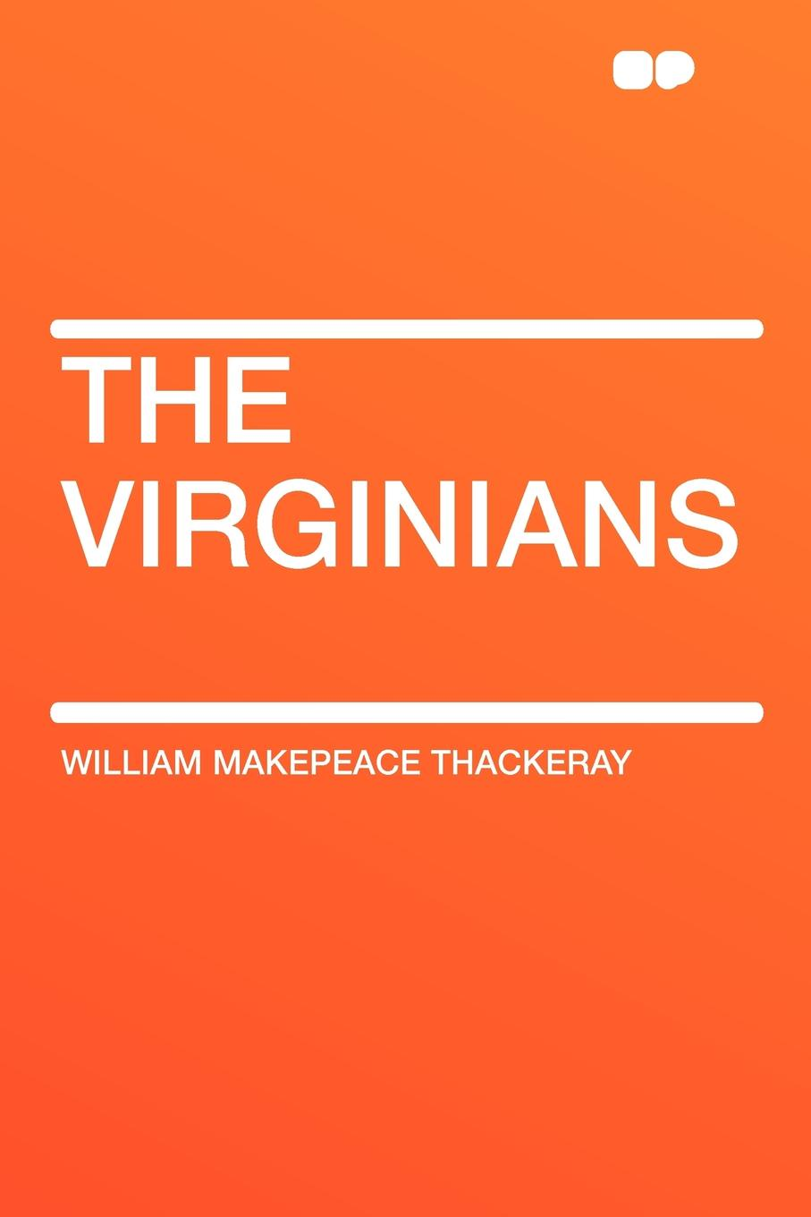 William Makepeace Thackeray The Virginians w thackeray the virginians i