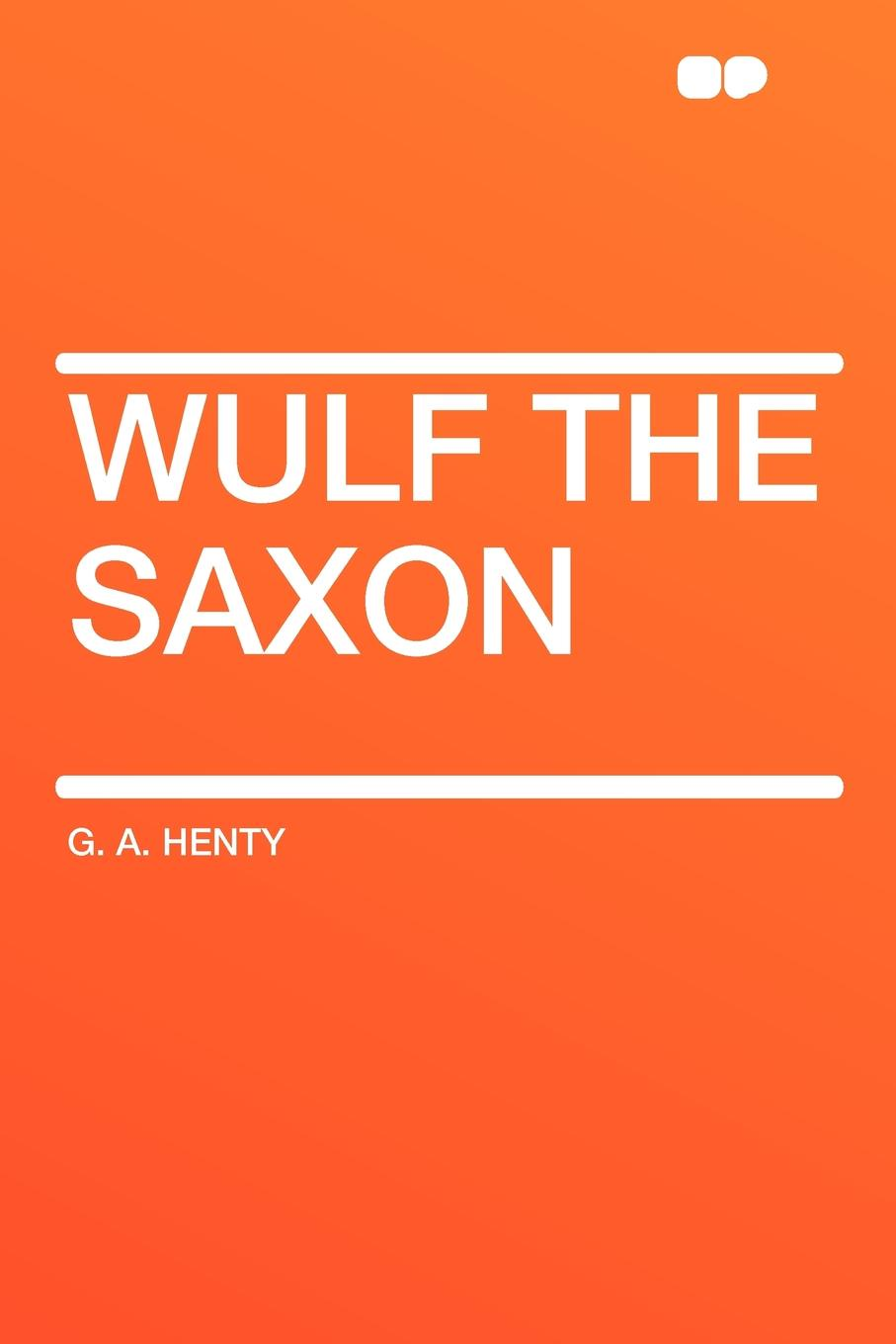 лучшая цена G. A. Henty Wulf the Saxon