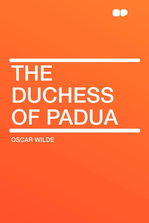 Oscar Wilde The Duchess of Padua цены онлайн