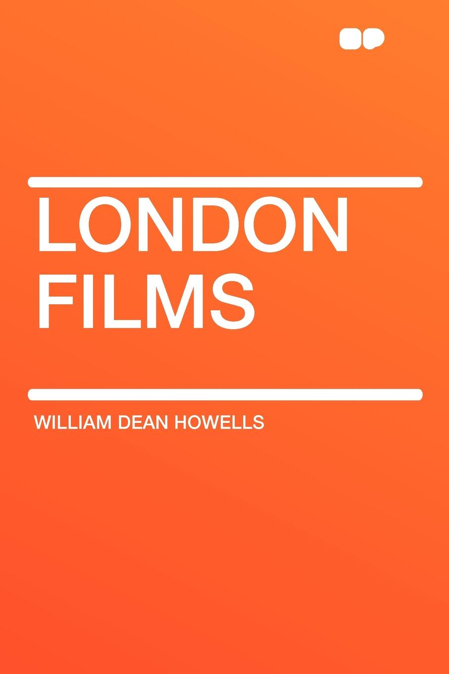 William Dean Howells London Films symbolist films