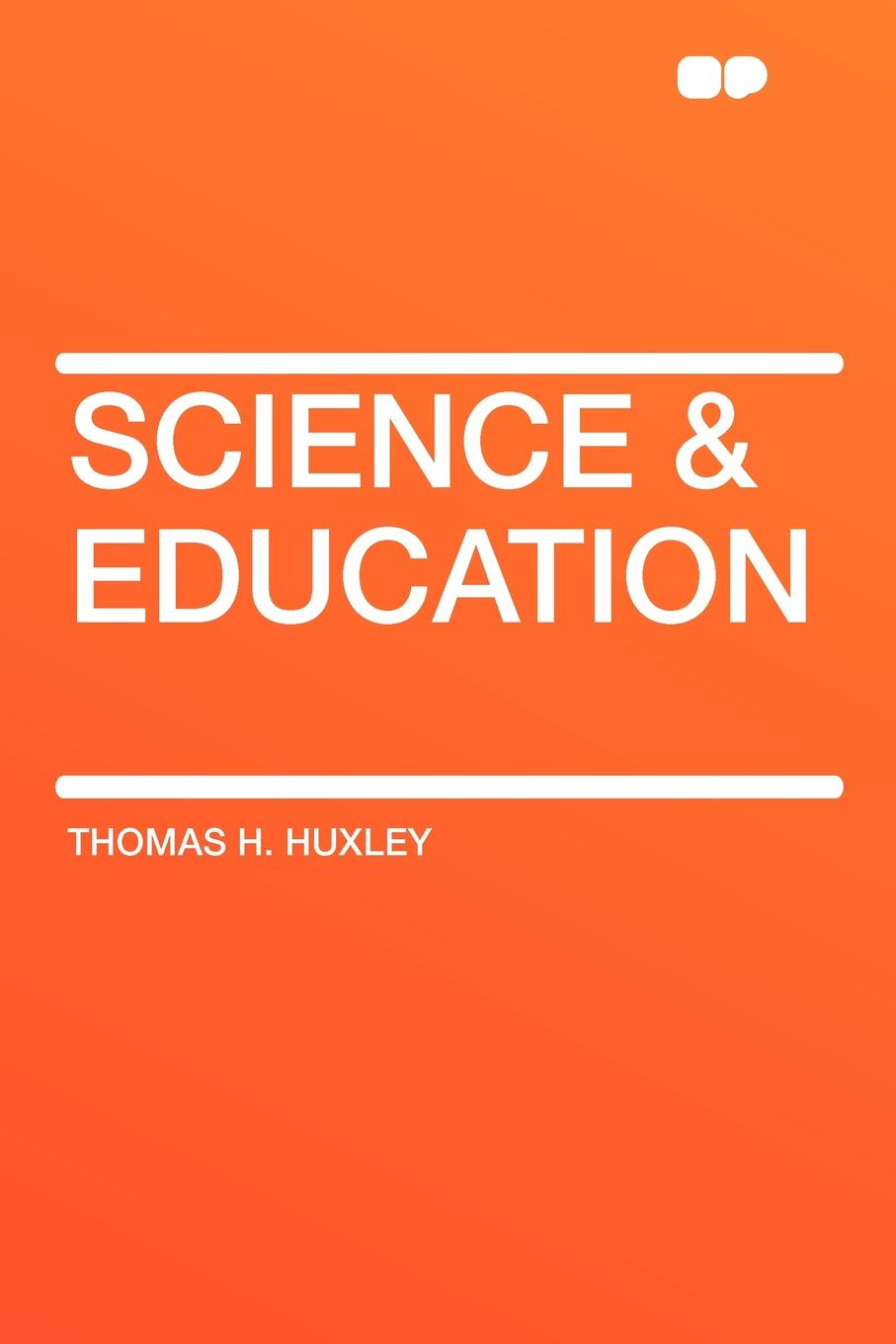 Thomas H. Huxley Science & Education thomas h groome christian religious education sharing our story and vision