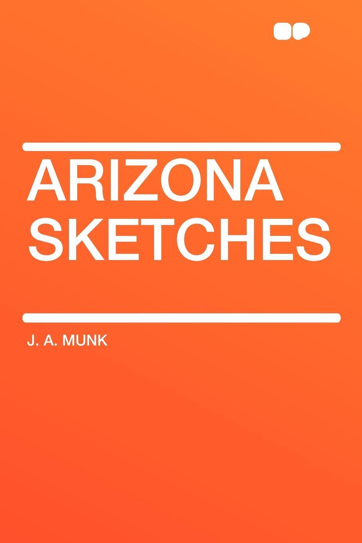 J. A. Munk Arizona Sketches цена и фото