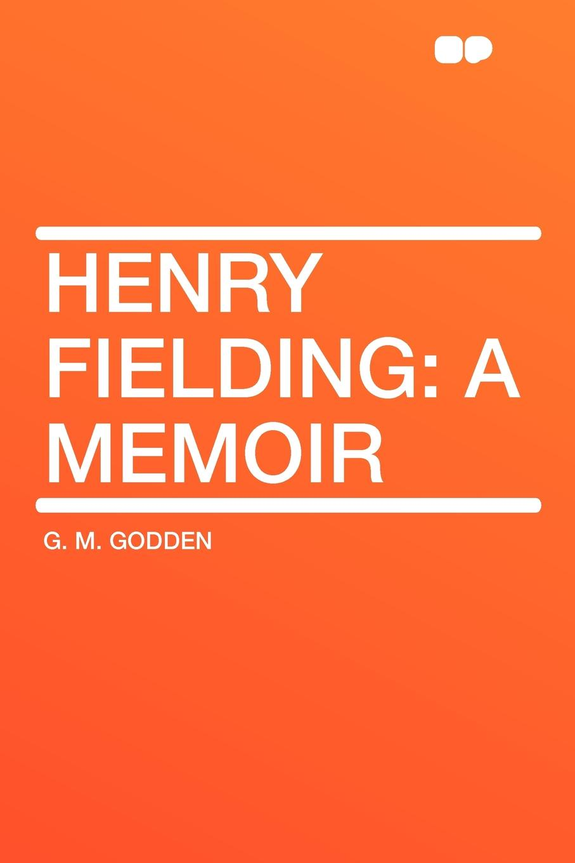 G. M. Godden Henry Fielding. a Memoir fielding henry amelia 1